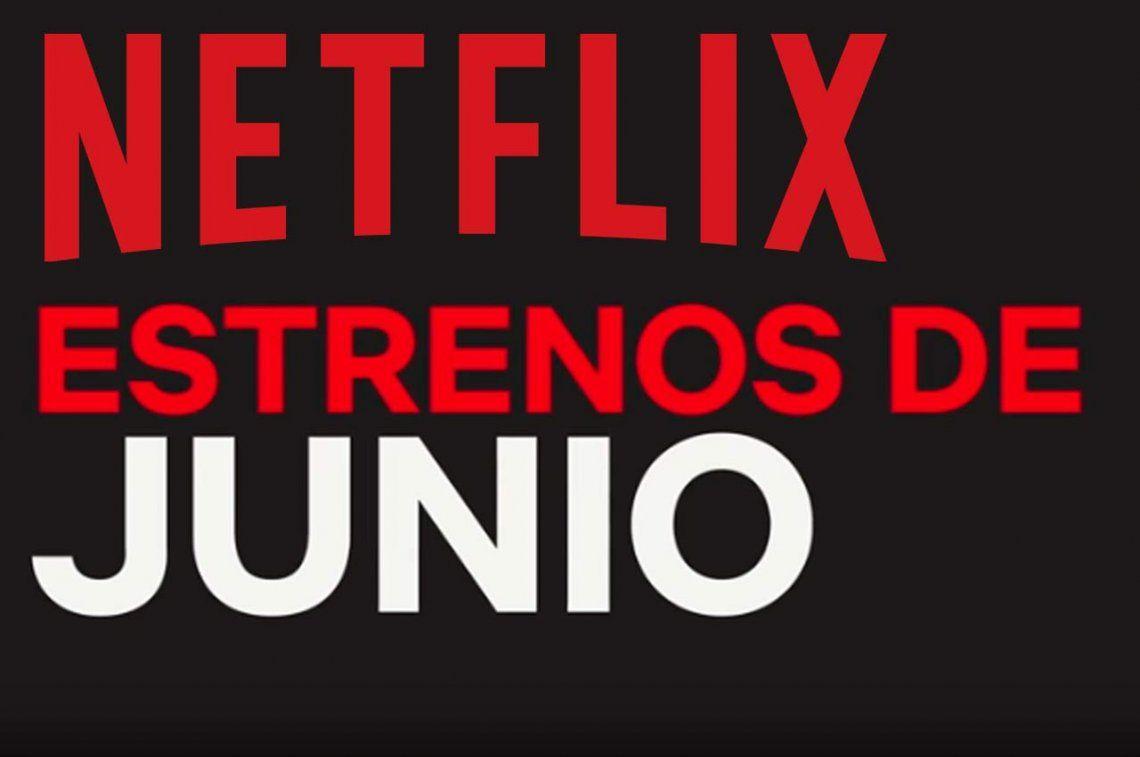 Estos son los estrenos de Netflix de junio