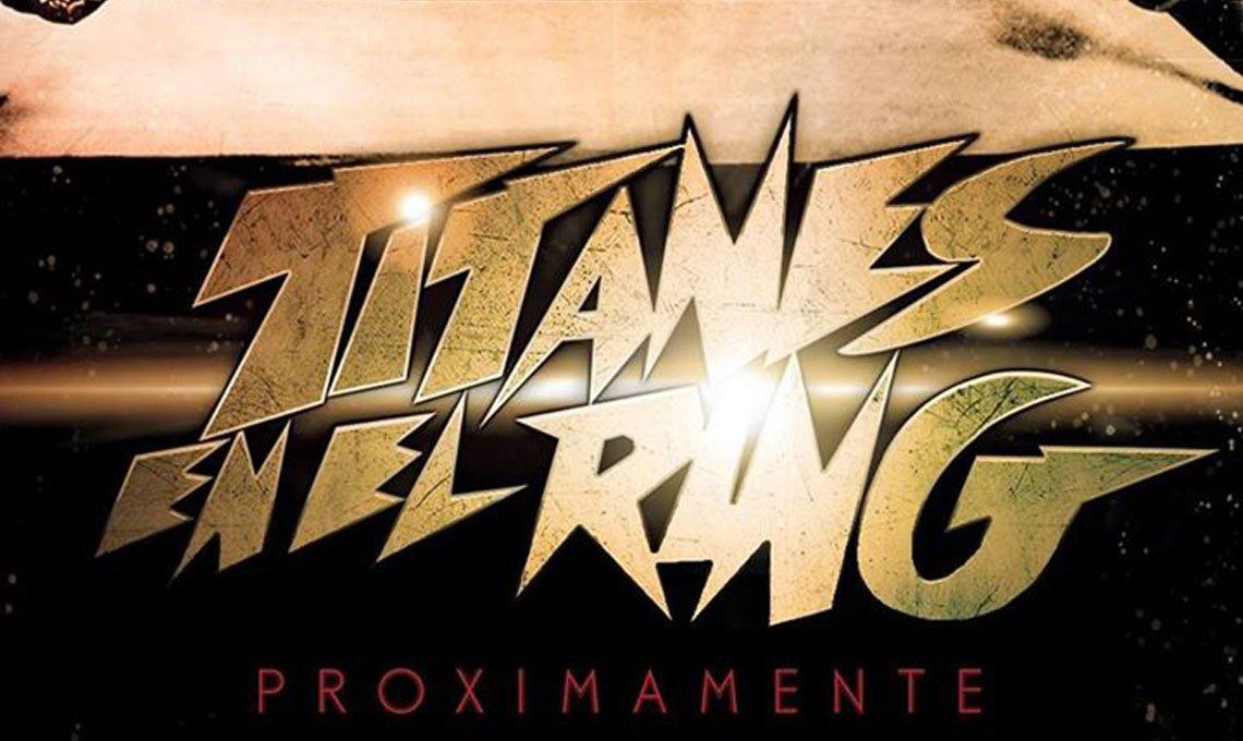 Titanes en el Ring vuelve después de 17 años