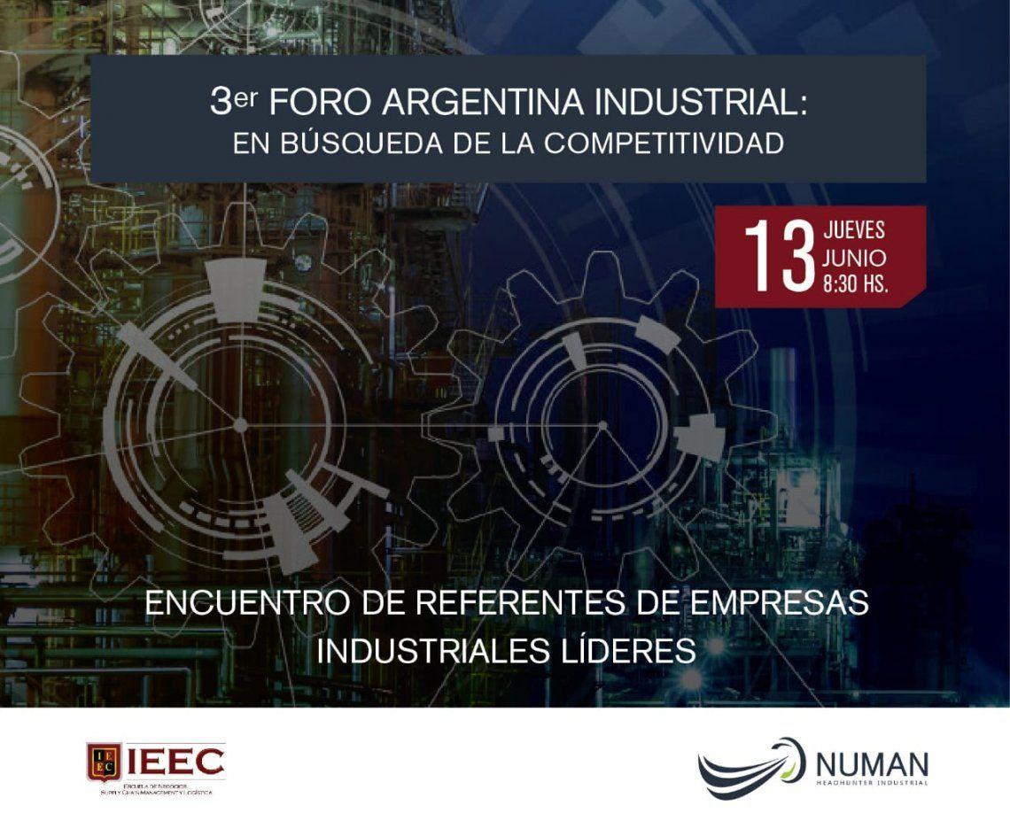 Foro Argentina Industrial 2019: más de 150 ejecutivos de las principales empresas argentinas, analizarán los desafíos para alcanzar la competitividad en tiempos de crisis